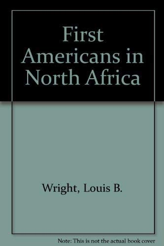 First Americans in North Africa: Wright, Louis Booker; Macleod, Julia H.