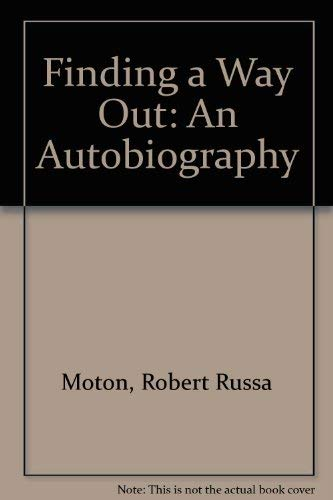 Finding a Way Out: An Autobiography.: MOTON, Robert Russa.