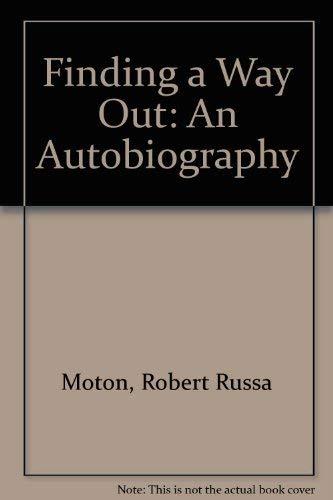 Finding a Way Out: An Autobiography: MOTON, Robert Russa