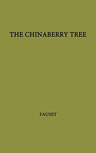 The Chinaberry Tree : A Novel of: Jessie Redmon Fauset