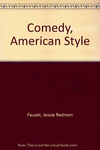 Comedy American Style: Fauset, Jessie