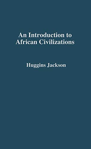 9780837120584: An Introduction to African Civilizations: with Main Currents in Ethiopian History