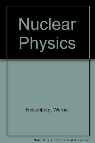 Nuclear Physics: Heisenberg, Werner