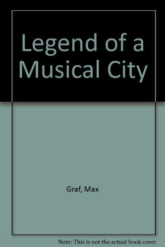 Legend of a Musical City: Graf, Max