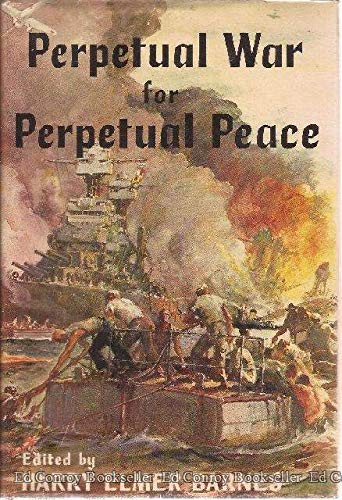 9780837121444: Perpetual War for Perpetual Peace: A Critical Examination of the Foreign Policy of Franklin Delano Roosevelt and Its Aftermath