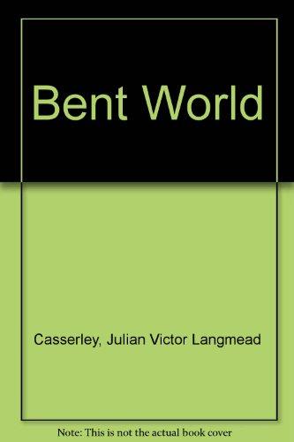Bent World: Casserley, Julian Victor Langmead