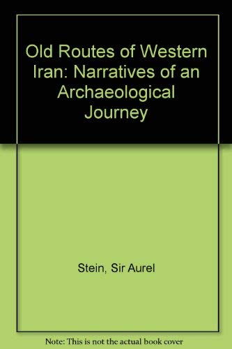 9780837122564: Old Routes of Western Iran: Narratives of an Archaeological Journey