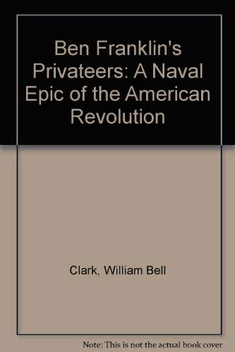 9780837122625: Ben Franklin's Privateers: A Naval Epic of the American Revolution