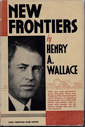 NEW FRONTIERS: Henry Agard Wallace
