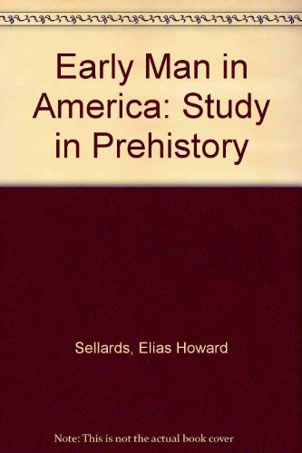 9780837123325: Early Man in America: Study in Prehistory