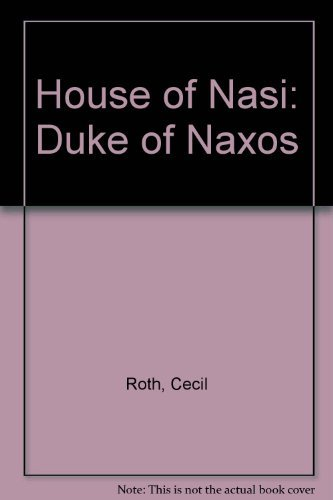House of Nasi / the Duke of Naxos: Roth, Cecil