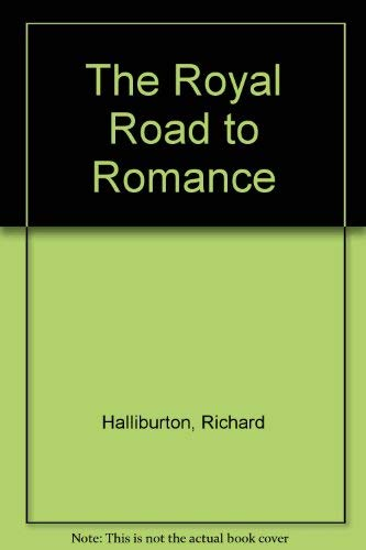 The Royal Road to Romance. (0837124123) by Richard Halliburton