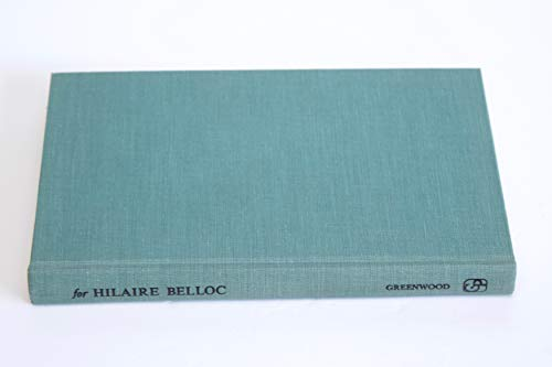 For Hilaire Belloc: Essays in Honour of His 71st Birthday: Hilaire Belloc