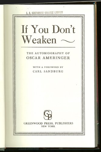 9780837124995: If You Don't Weaken: The Autobiography of Oscar Ameringer