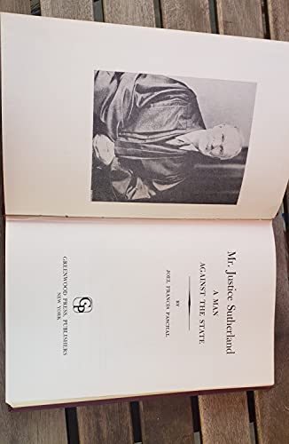 Mr. Justice Sutherland: A Man against the State: Paschal, Joel Francis