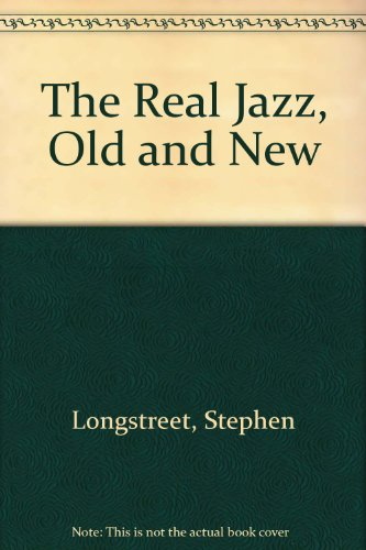 9780837125244: The Real Jazz: Old and New