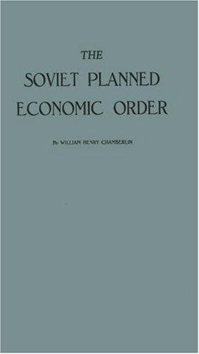 The Soviet Planned Economic Order: (0837125448) by Chamberlain