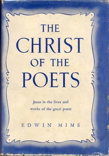 The Christ of the Poets: Mims, Edwin