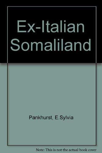 Ex-Italian Somaliland: Pankhurst, E. Sylvia.