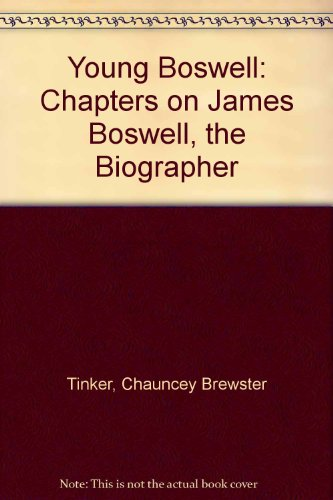 Young Boswell : Chapters on James Boswell, the Biographer