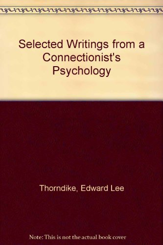 Selected Writings from a Connectionist's Psychology (The: Edward Lee Thorndike