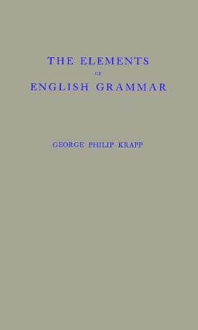 The Elements of English Grammar: George Philip Krapp
