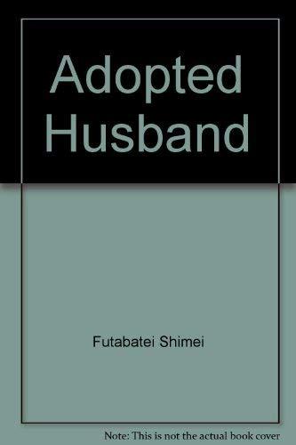 An Adopted Husband [Sono Omokage].: Shimei Futabatei.