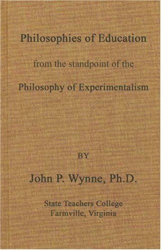 Philosophies of Education from the Standpoint of: Wynne, John Peter