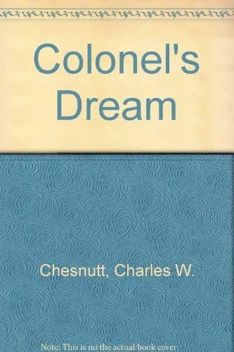 THE COLONEL'S DREAM: Chesnutt, Charles W.