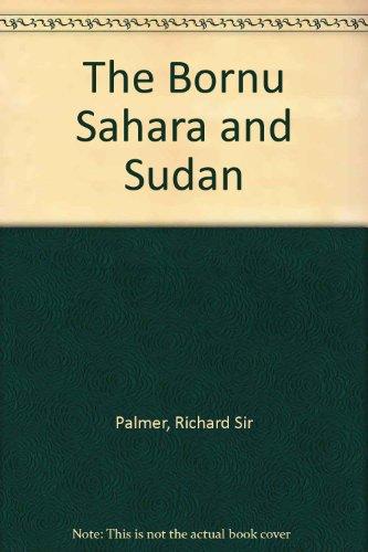 The Bornu Sahara and Sudan,: Palmer, Herbert Richmond