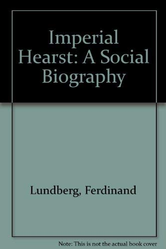9780837129631: Imperial Hearst: A Social Biography
