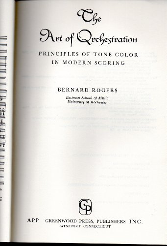 The art of orchestration : principles of: Rogers, Bernard