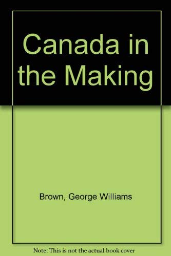 9780837130323: Canada in the Making