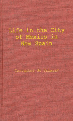 9780837130330: Life in the Imperial and Loyal City of Mexico in New Spain: And the Royal and Pontifical University of Mexico, as Described in the Dialogues for the S
