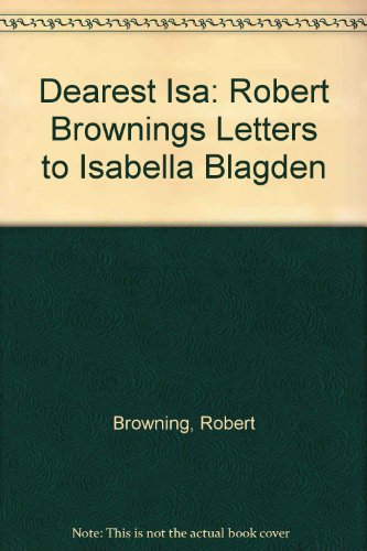 9780837130361: Dearest Isa: Robert Brownings Letters to Isabella Blagden