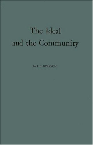 9780837130569: The Ideal and the Community: A Philosophy of Education