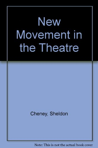 The New Movement in the Theatre: Cheney, Sheldon
