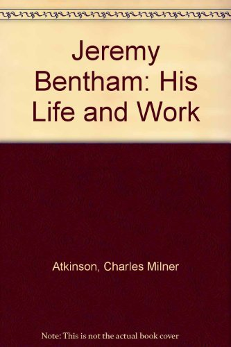 9780837132433: Jeremy Bentham, His Life and Work.