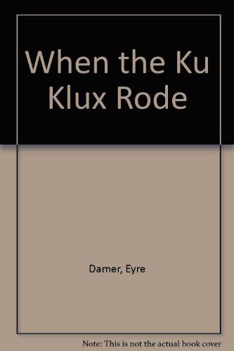 When the Ku Klux Rode: Damer, Eyre