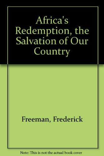 Africa's Redemption, the Salvation of Our Country