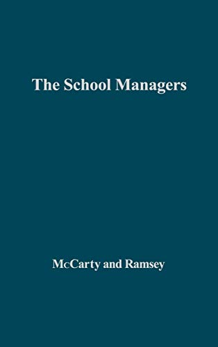 The School Managers: Power and Conflict in American Public Education: Edith Martindale Exec