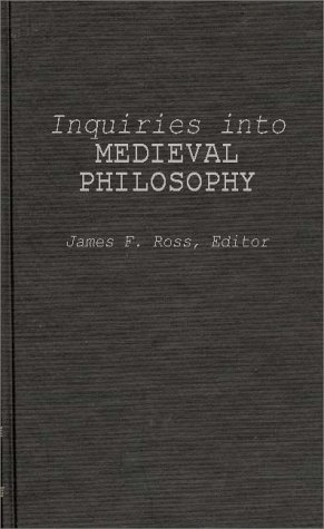 9780837133119: Inquiries into Medieval Philosophy: A Collection in Honor of Francis P. Clarke (Contributions in Philosophy)