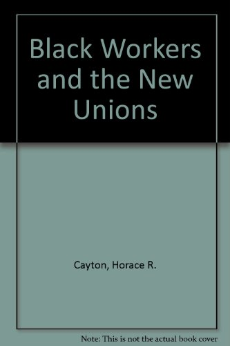 9780837133553: Black Workers and the New Unions