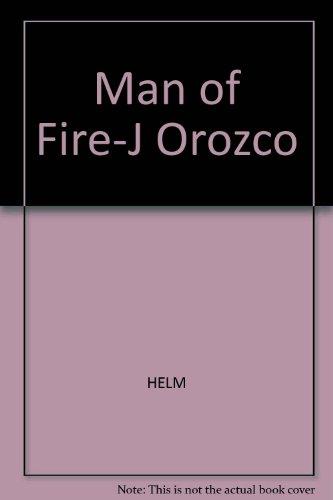 9780837133614: Man of Fire-J Orozco