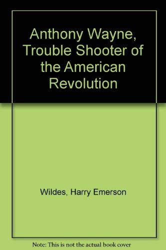 9780837133836: Anthony Wayne, Trouble Shooter of the American Revolution