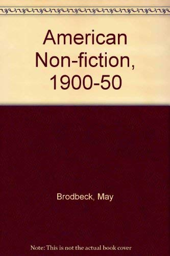 American Non-fiction, 1900-1950:: Brodbeck, May