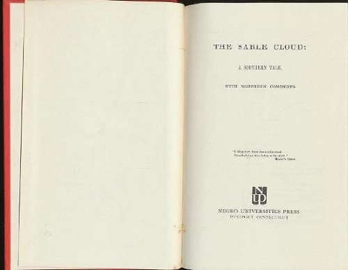 The Sable Cloud: A Southern Tale, With Northern Comments