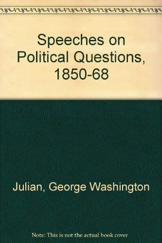 Speeches on Political Questions: Julian, George W. [Intro. by L. Maria Child