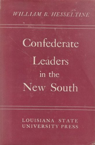 Confederate Leaders in the New South.: HESSELTINE, William B.
