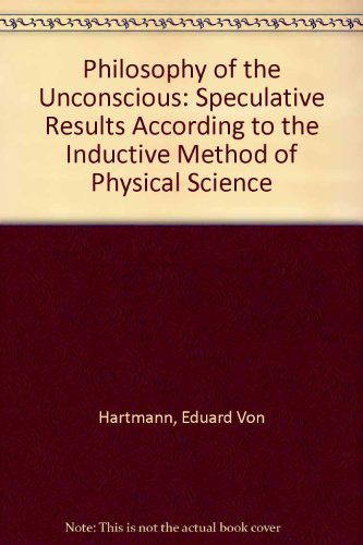 9780837137322: Philosophy of the Unconscious: Speculative Results According to the Inductive Method of Physical Science